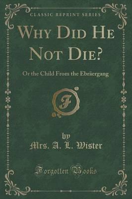 Why Did He Not Die? Cover Image