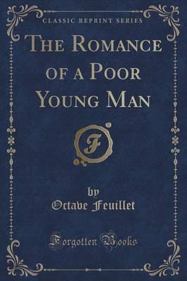 The Romance of a Poor Young Man (Classic Reprint) Cover Image