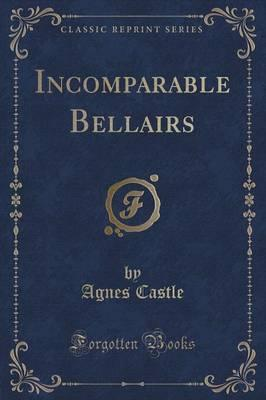 Incomparable Bellairs (Classic Reprint) Cover Image