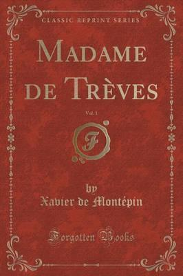 Madame de Treves, Vol. 1 (Classic Reprint) Cover Image