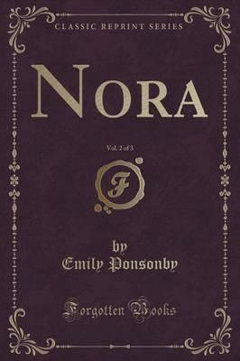 Nora, Vol. 2 of 3 (Classic Reprint) Cover Image