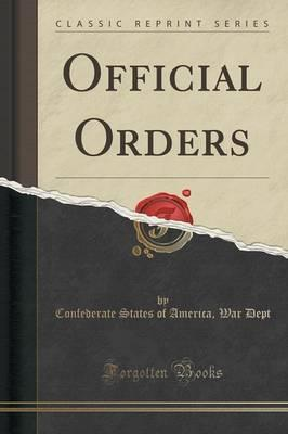 Official Orders (Classic Reprint)