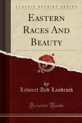 Eastern Races and Beauty (Classic Reprint)