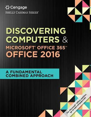 Shelly Cashman Discovering Computers & Microsoft Office 365 & Office 2016 + Mindtap Computing, 1 Term - 6 Months Access Card  A Fundamental Combined Approach