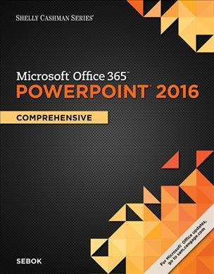 Comprehensive Loose-leaf Version Shelly Cashman Microsoft/® Office 365 /& Access 2016