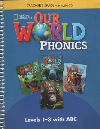 Our World Phonics 1-3 with ABC: Teacher's Guide with Audio CDs