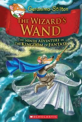 Geronimo Stilton and the Kingdom of Fantasy: #9 Wizard's Wand Cover Image