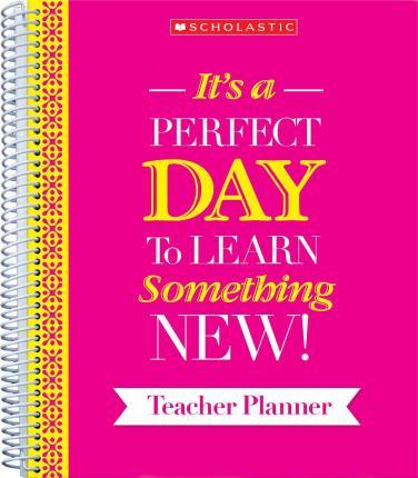 It's a Perfect Day to Learn Something New! Teacher Planner