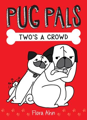 Two's a Crowd (Pug Pals #1), Volume 1