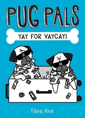 Yay for Vaycay! (Pug Pals #2), Volume 2