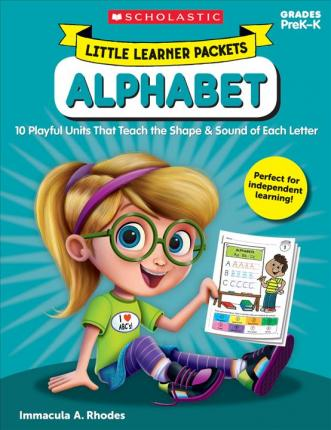 Little Learner Packets Alphabet  10 Playful Units That Teach the Shape & Sound of Each Letter
