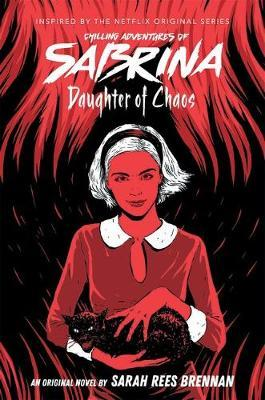 Daughter of Chaos (The Chilling Adventures of Sabrina Novel #2)