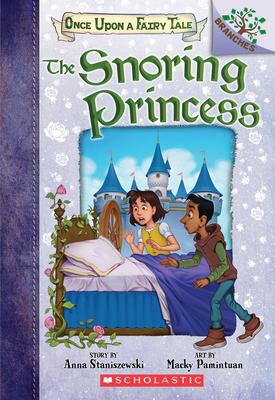 The Snoring Princess: A Branches Book (Once Upon a Fairy Tale #4), 4