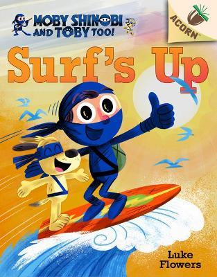 Surf's Up!: An Acorn Book (Mo Shinobi and To, Too! #1)