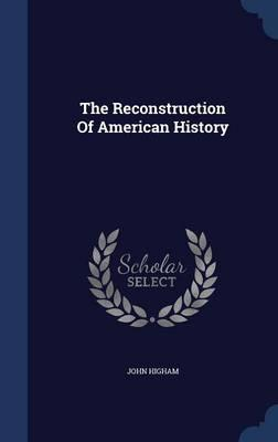 The Reconstruction of American History