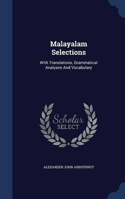 Malayalam Selections  With Translations, Grammatical Analyses and Vocabulary
