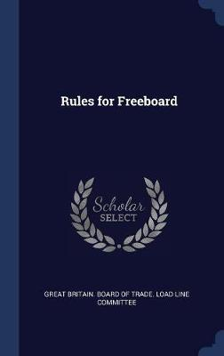 Rules for Freeboard : Great Britain Board of Trade Load Line