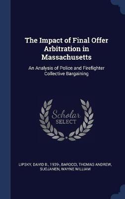 The Impact of Final Offer Arbitration in Massachusetts