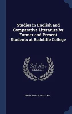 Studies in English and Comparative Literature by Former and Present Students at Radcliffe College