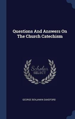 Questions and Answers on the Church Catechism