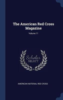 The American Red Cross Magazine; Volume 11