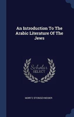 An Introduction to the Arabic Literature of the Jews