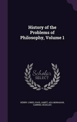 History of the Problems of Philosophy, Volume 1