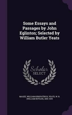 Thesis Generator For Essay Some Essays And Passages By John Eglinton Selected By William Butler Yeats Topics For Proposal Essays also Example Of Essay Proposal Some Essays And Passages By John Eglinton Selected By William  Science Fiction Essays