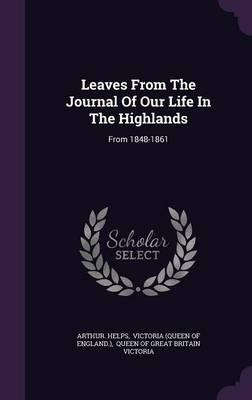 Leaves from the Journal of Our Life in the Highlands