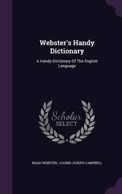 Webster's Handy Dictionary : A Handy Dictionary of the English Language