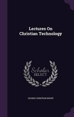 Lectures on Christian Technology