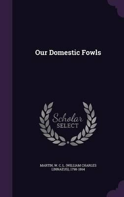 Our Domestic Fowls