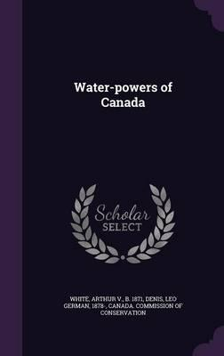 Water-Powers of Canada