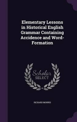 Elementary Lessons in Historical English Grammar Containing ...