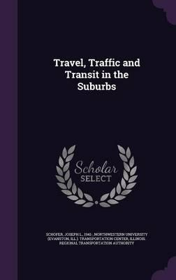 Travel, Traffic and Transit in the Suburbs
