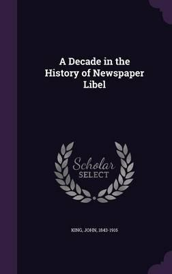 A Decade in the History of Newspaper Libel