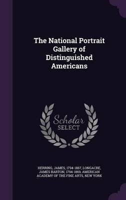 The National Portrait Gallery of Distinguished Americans