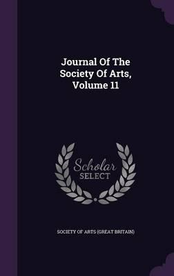 Journal of the Society of Arts, Volume 11