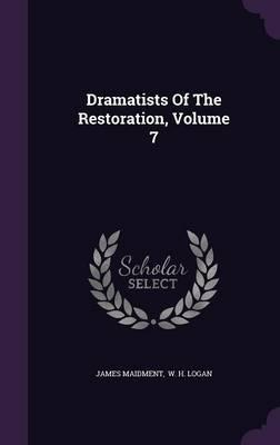 Dramatists of the Restoration, Volume 7
