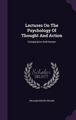 Lectures on the Psychology of Thought and Action