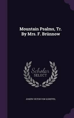 Mountain Psalms, Tr. by Mrs. F. Brunnow