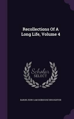 Recollections of a Long Life, Volume 4