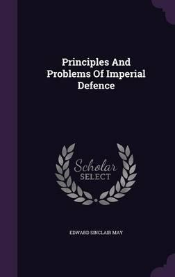 Principles and Problems of Imperial Defence