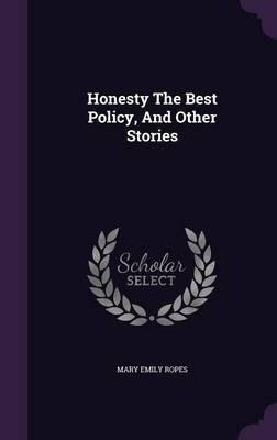 Honesty the Best Policy, and Other Stories