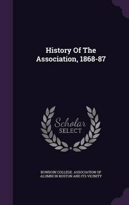 History of the Association, 1868-87