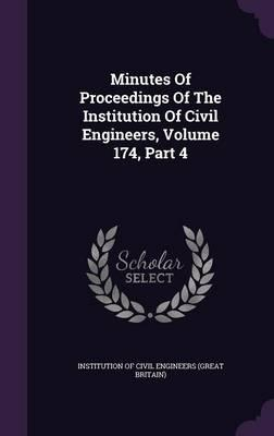 Minutes of Proceedings of the Institution of Civil Engineers, Volume 174, Part 4