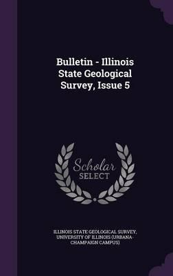 Bulletin - Illinois State Geological Survey, Issue 5