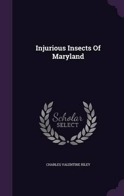 Injurious Insects of Maryland