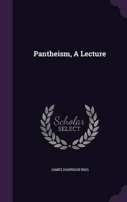 Pantheism, a Lecture
