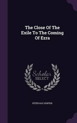 The Close of the Exile to the Coming of Ezra